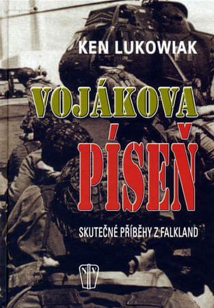 Lukowiak Ken: Vojákova píseň - Skutečné příběhy z Falkland