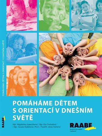 Kapuciánová Magdaléna: Pomáháme dětem s orientací v dnešním světě