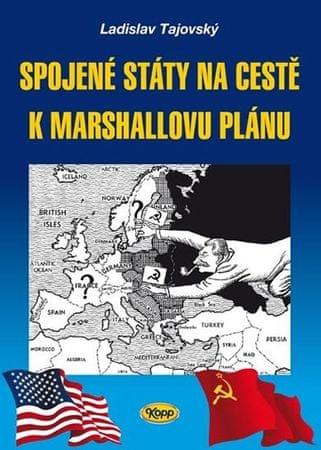 Tajovský Ladislav: Spojené státy na cestě k Marshallovu plánu