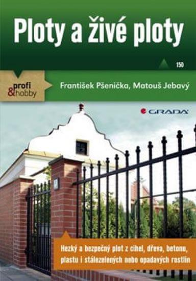 Pšenička František, Jebavý Matouš: Ploty a živé ploty