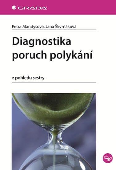 Mandysová Petra, Škvrňáková Jana,: Diagnostika poruch polykání z pohledu sestry