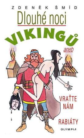 Šmíd Zdeněk: Dlouhé noci Vikingů aneb Vraťte nám rabiáty