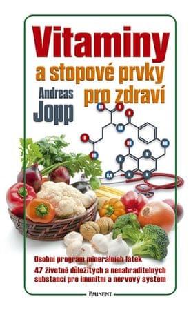 Jopp Andreas: Vitaminy a stopové prvky pro zdraví