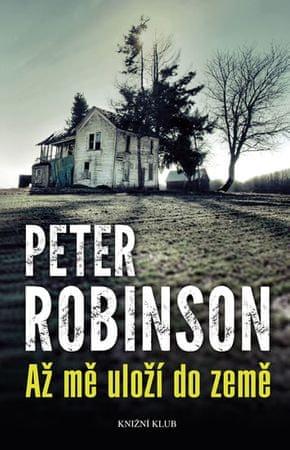 Robinson Peter: Až mě uloží do země