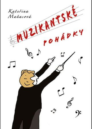 Maňasová Kateřina: Muzikantské pohádky