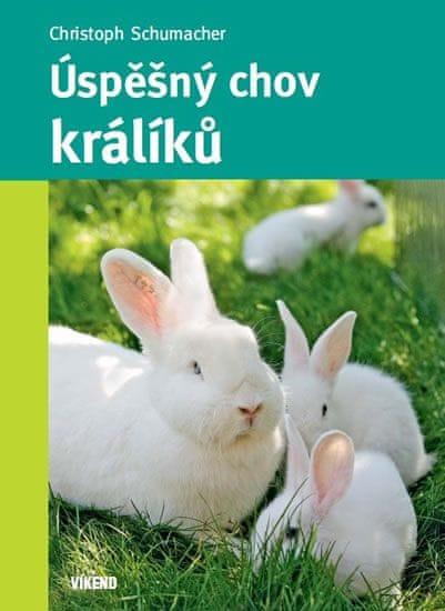 Schumacher Christoph: Úspěšný chov králíků
