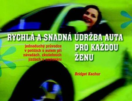 Kachur Bridget: Rychlá a snadná údržba auta pro každou ženu