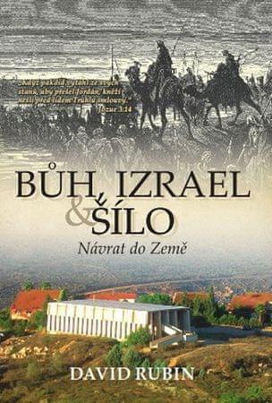 Rubin David: Bůh, Izrael a Šílo - Návrat do Země