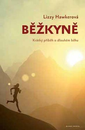 Hawkerová Lizzy: Běžkyně - Krátký příběh o dlouhém běhu