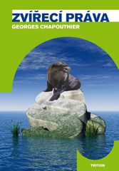Chapouthier Georges: Zvířecí práva