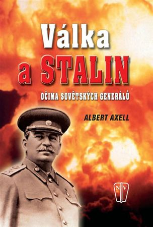 Axell Albert: Válka a Stalin očima sovětských generálů