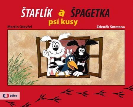 Otevřel Martin, Smetana Zdeněk: Štaflík a Špagetka ...psí kusy