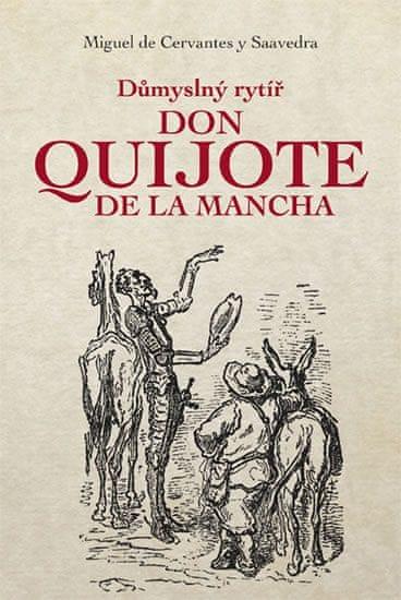 de Cervantes Miguel: Důmyslný rytíř Don Quijote de La Mancha