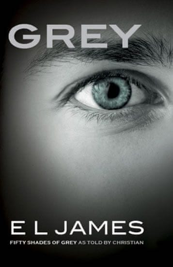 James E. L.: Grey - Fifty Shades of Grey as told by Christian 4