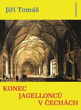 Tomáš Jiří: Konec Jagellonců v Čechách