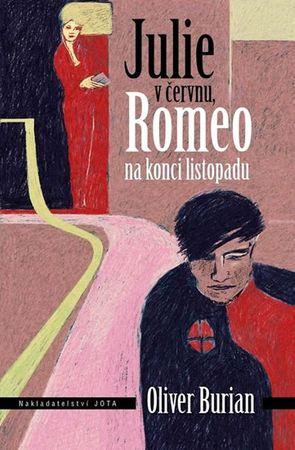 Burian Oliver: Julie v červnu, Romeo na konci listopadu