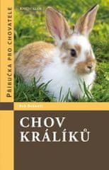Bennett Bob: Chov králíků - Příručka pro chovatele