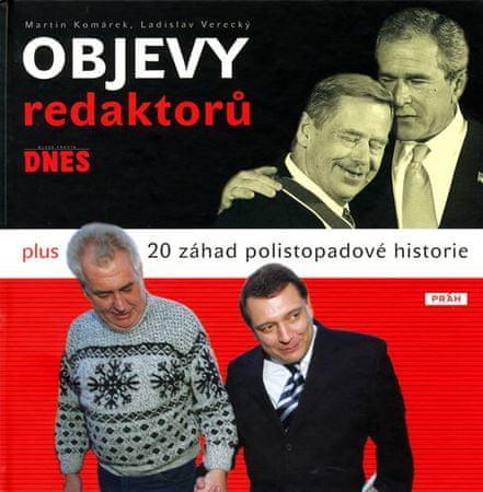 Komárek Martin, Verecký Ladislav: Objevy Redaktorů MF Dnes plus 20 záhad polistopadové historie