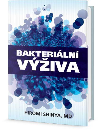 Shinya Hiromi: Bakteriální výživa - Revoluce v posílení vaší přirozené imunity