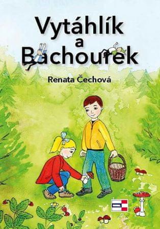 Čechová Renata: Vytáhlík a Bachourek