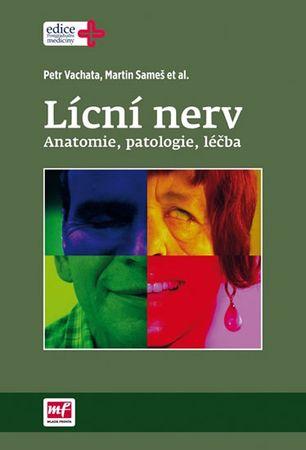 Vachata Petr, Sameš Martin,: Lícní nerv - Anatomie, patologie, léčba