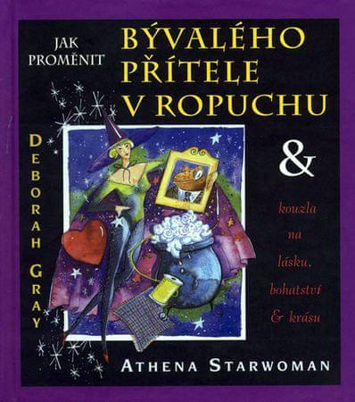 Starwoman Athena: Jak proměnit bývalého přítele v ropuchu