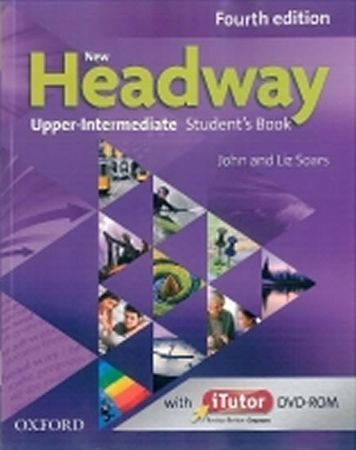 Soars John and Liz: New Headway Fourth Edition Upper Intermediate Student´s Book with iTutor DVD-ROM