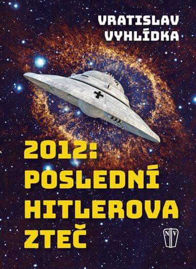 Vyhlídka Vratislav: 2012: Poslední Hitlerova zteč