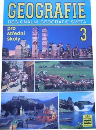 Demek a kolektiv Jaromír: Geografie pro střední školy 3 - Regionální geografie světa