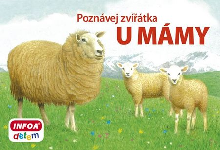 kolektiv autorů: Poznávej zvířátka – U mámy
