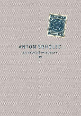 Srholec Anton: Sviatočné pozdravy