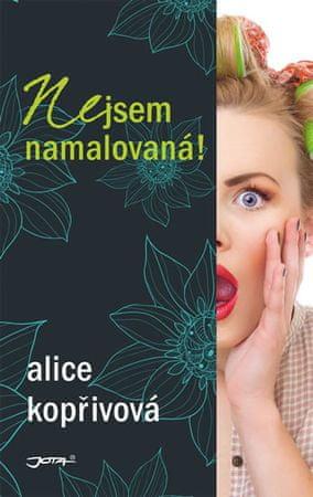 Kopřivová Alice: Nejsem namalovaná!