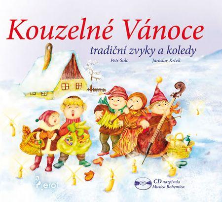 Šulc Petr: Kouzelné Vánoce, tradiční zvyky a koledy - CD