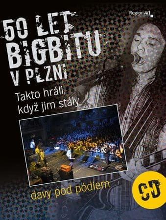 Rott Ladislav, Kůda Josef,: 50 let bigbítu v Plzni - Takto hráli, když jim stály davy pod pódiem + C