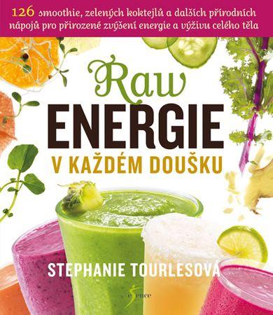 Tourlesová Stephanie: Raw energie v každém doušku