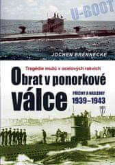 Brennecke Jochen: Obrat v ponorkové válce – Příčiny a následky 1939–1945