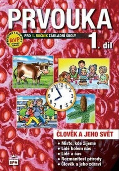 Prvouka pro 1.ročník základní školy - Pracovní učebnice 1. díl