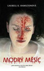 Hamiltonová Laurell K.: Anita Blake  8 - Modrý měsíc