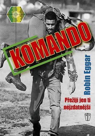 Eggar Robin: Komando - Přežijí jen ti nejzdatnější