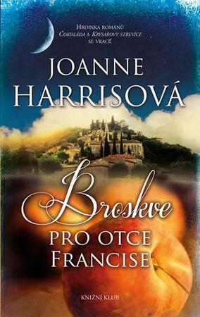 Harrisová Joanne: Broskve pro otce Francise