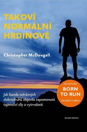 McDougall Christopher: Takoví normální hrdinové