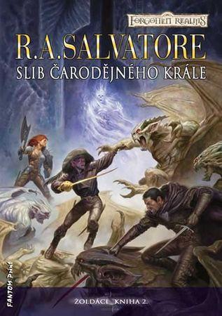 Salvatore R. A.: Žoldáci 2 - Slib Čarodějného krále