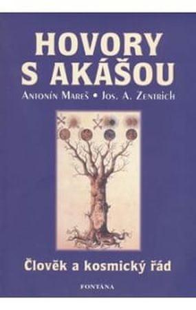 Mareš Antonín, Zentrich Josef: Hovory s Akášou - Člověk a kosmický řád