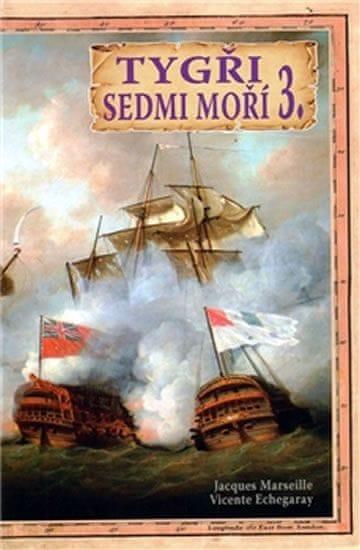 Marseille Jacgues: Tygři sedmi moří 3. - Francouzští korzáři 1764 - 1856