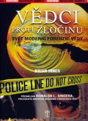 Innes Brian: Vědci proti zločinu - Svět moderní forenzní vědy