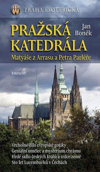 Boněk Jan: Pražská katedrála Matyáše z Arrasu a Petra Parléře