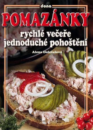 Doležalová Alena: Pomazánky - rychlé večeře, jednoduché pohoštění