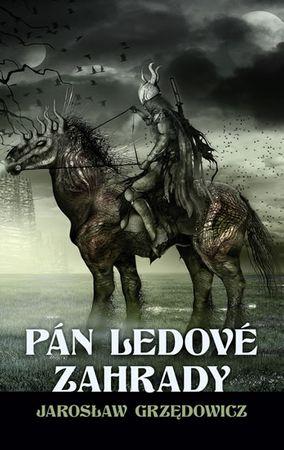 Grzedowicz Jaroslaw: Pán ledové zahrady 1.