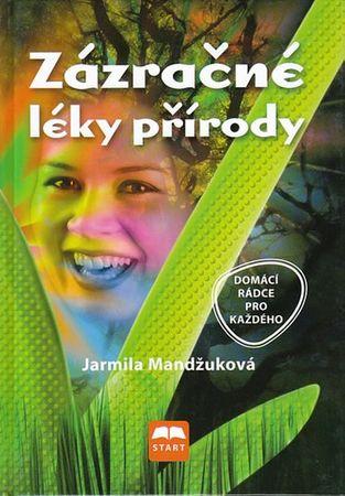 Mandžuková Jarmila: Zázračné léky přírody