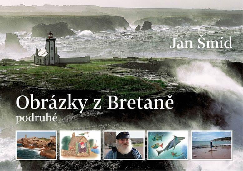 Šmíd Jan: Obrázky z Bretaně podruhé